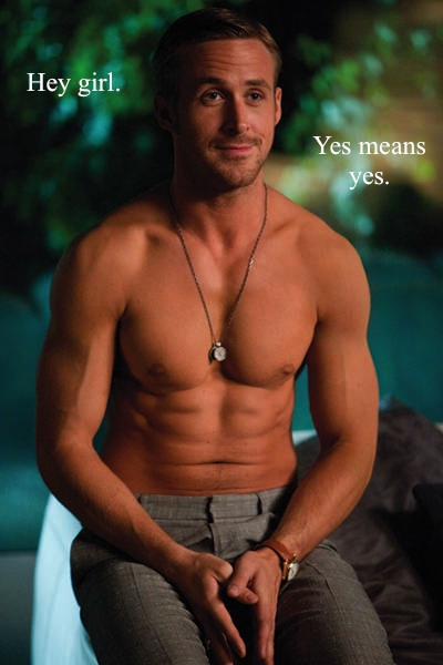 Topless Ryan Gosling says Hey girl, Yes means yes.