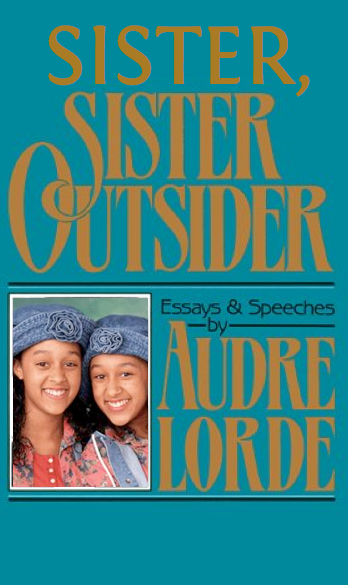 Cover of Audre Lorde's Sister Outsider with the title changed to Sister Sister Outsider and Tia and Tamera Mowry's faces