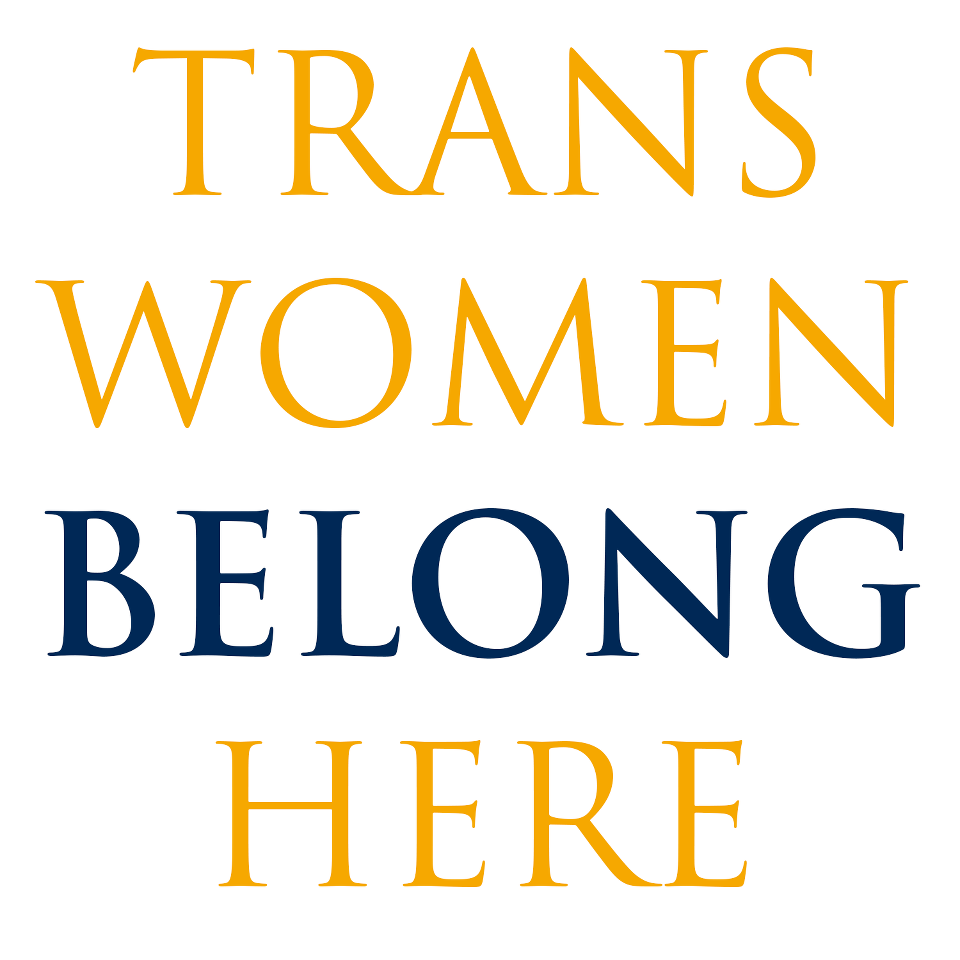 Trans women belong here