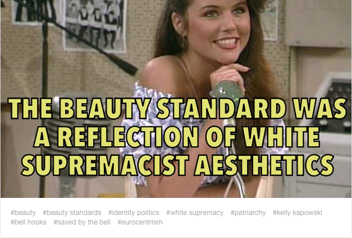 """The beauty standard was a reflection of white supremacist aesthetics."""
