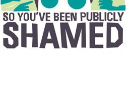 so you're been publicly shamed