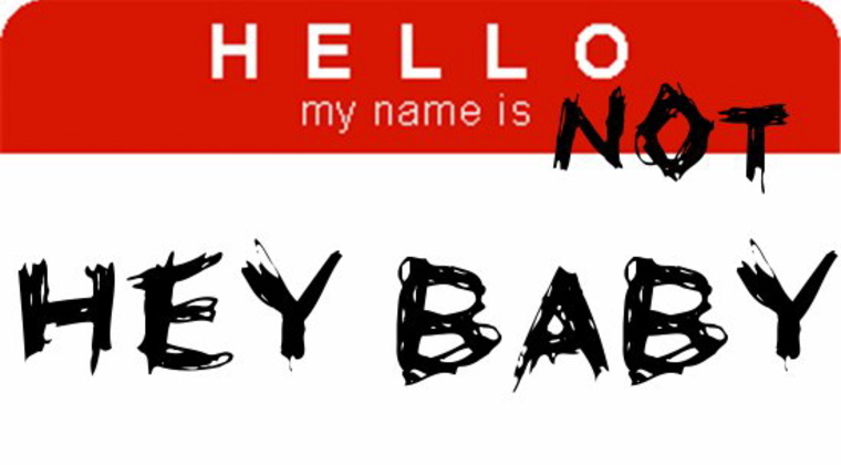 hello, my name is not hey baby