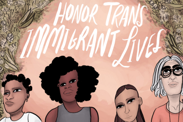 honor trans immigrant lives