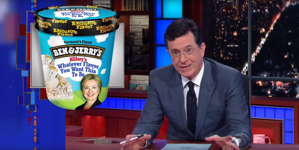 "Stephen Colbert holds a Ben & Jerry's ice cream flavor labeled, ""Hillary, Whatever Flavor You Want This to be"""