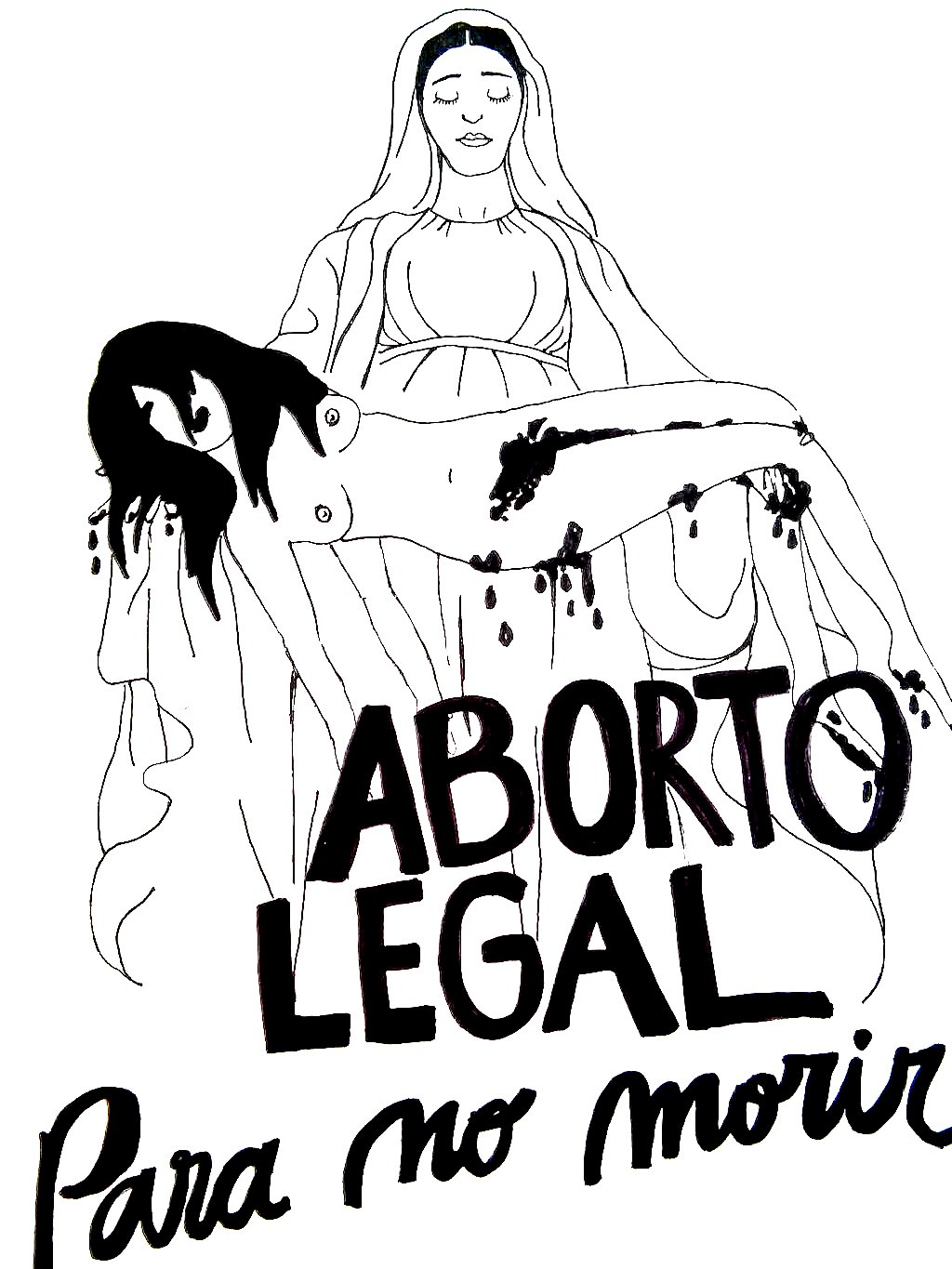 """Image of the Virgin Mary holding a woman's body. She is bleeding from between her legs and written in Spanish over the image it says """"Legal abortion so that we don't die."""""""