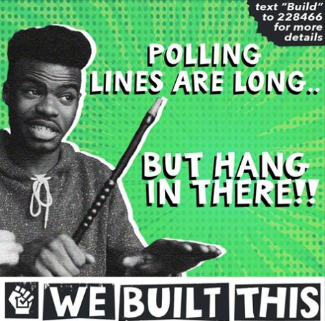 "Graphic with green background reading ""Polling lines are long...but hang in there. We Built This!"""