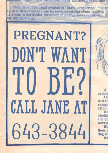 "newspaper ad that says ""pregnant? don't want to be? Call Jane at 643-3844"